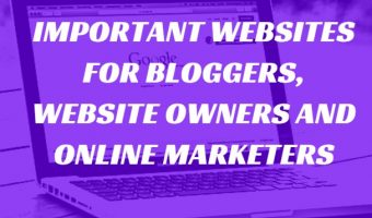 Important Websies for Bloggers and Online Marketers